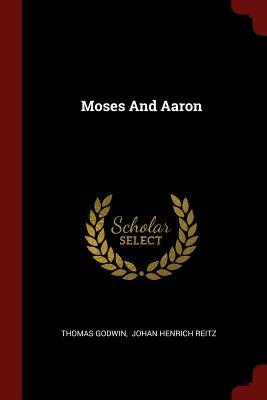 Moses and Aaron - Godwin, Thomas
