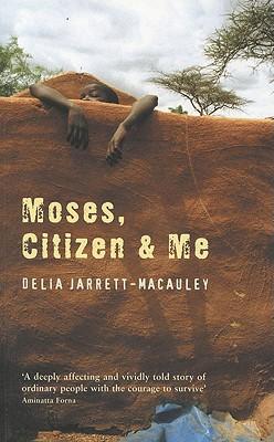 Moses, Citizen & Me - Jarret-MacAuley, Delia