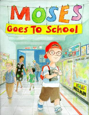 Moses Goes to School - Millman, Isaac