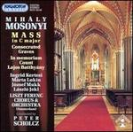Mosonyi: Mass in C major; Consecrated Graves; In memoriam Count Lajos Batthyány