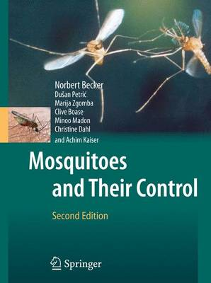 Mosquitoes and Their Control - Becker, Norbert, and Petric, Dusan, and Zgomba, Marija