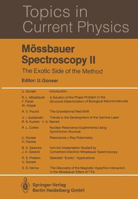Mossbauer Spectroscopy II: The Exotic Side of the Method - Gonser, U (Editor)