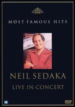 Most Famous Hits: Neil Sedaka - Live in Concert
