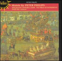 Motets by Peter Philips - Parley of Instruments; Winchester Cathedral Choir (choir, chorus); David Hill (conductor)