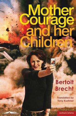 Mother Courage and Her Children: A Chronicle of the Thirty Years' War - Brecht, Bertolt