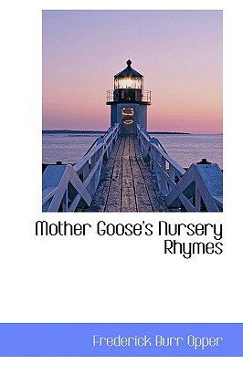 Mother Goose's Nursery Rhymes - Opper, Frederick Burr