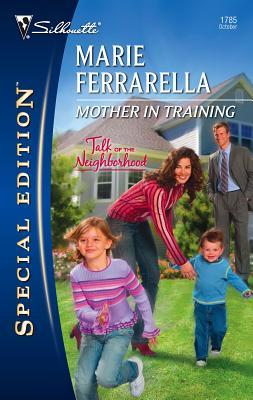 Mother in Training: Talk of the Neighborhood - Ferrarella, Marie