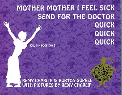 Mother Mother I Feel Sick Send for the Doctor Quick Quick Quick - Supree, Burton