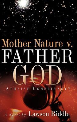 Mother Nature V. Father God - Riddle, Lawson
