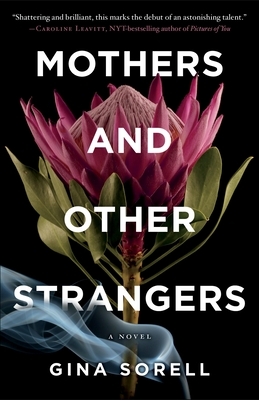 Mothers and Other Strangers - Sorell, Gina