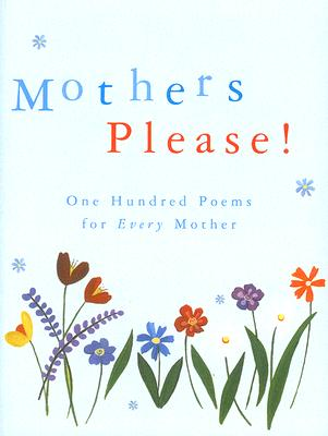 Mothers Please!: One Hundred Poems for Every Mother - Brooks-Davies, Douglas (Editor)