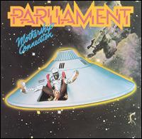 Mothership Connection - Parliament