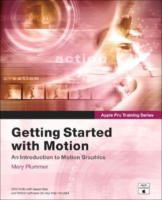 Motion for Fun: Getting Started with Motion - Plummer, Mary