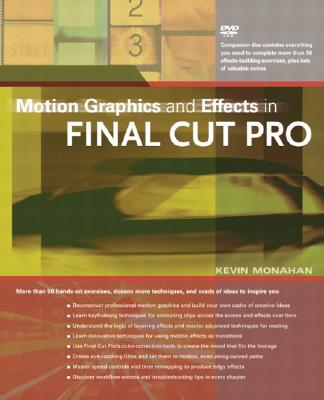 Motion Graphics and Effects in Final Cut Pro - Monahan, Kevin