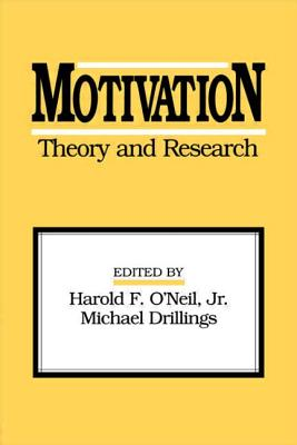 Motivation: Theory and Research - O'Neil, Harold F, Jr.