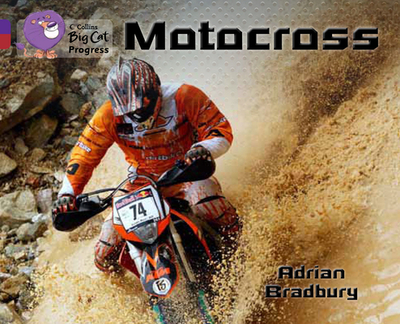Motocross: Band 08 Purple/Band 14 Ruby - Bradbury, Adrian, and Collins Big Cat (Prepared for publication by)