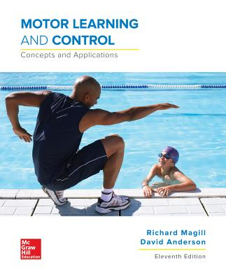 Motor Learning and Control: Concepts and Applications - Magill, Richard, and Anderson, David