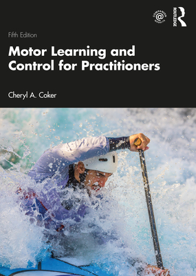 Motor Learning and Control for Practitioners - Coker, Cheryl A.
