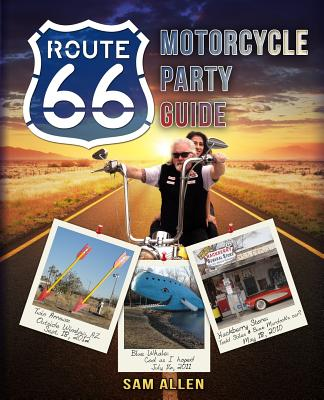 Motorcycle Party Guide to Route 66 (B&W Version) - Allen, Sam