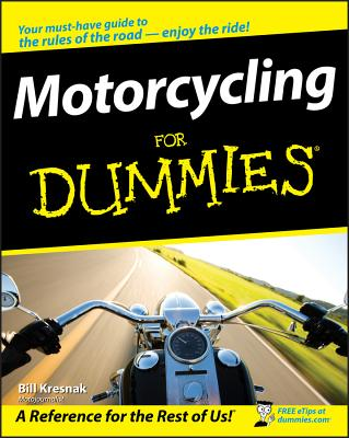 Motorcycling for Dummies - Kresnak, Bill