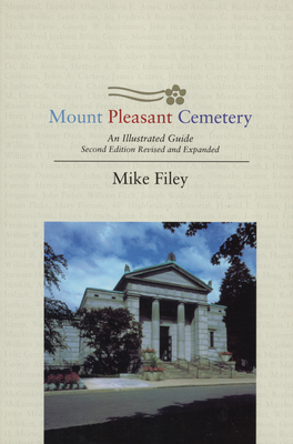 Mount Pleasant Cemetery: An Illustrated Guide - Filey, Mike
