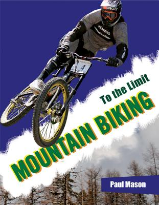 Mountain Biking - Mason, Paul