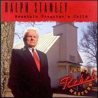 Mountain Preacher's Child - Ralph Stanley
