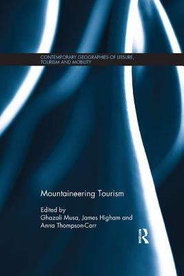 Mountaineering Tourism - Musa, Ghazali (Editor), and Higham, James (Editor), and Thompson- Carr, Anna (Editor)