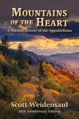 Mountains of the Heart: A Natural History of the Appalachians - Weidensaul, Scott