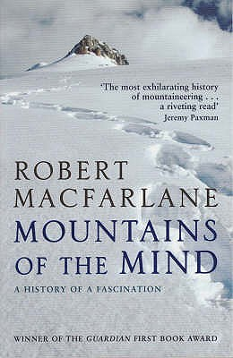 Mountains of the Mind: A History of a Fascination - Macfarlane, Robert