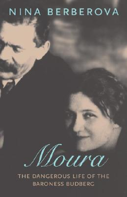 Moura: The Dangerous Life of the Baroness Budberg - Berberova, Nina, and Schwartz, Marian (Translated by), and Sylvester, Richard D (Translated by)
