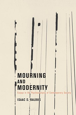 Mourning and Modernity - Balbus, Isaac D