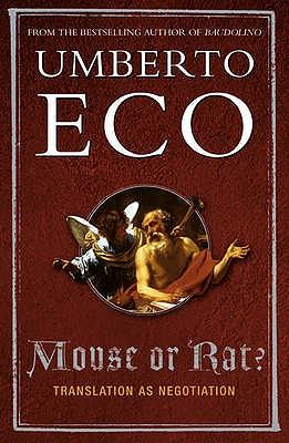 Mouse or Rat?: Translation as Negotiation - Eco, Umberto, Prof.
