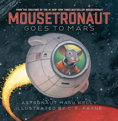 Mousetronaut Goes to Mars - Kelly, Mark