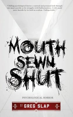 Mouth Sewn Shut - Slap, Greg
