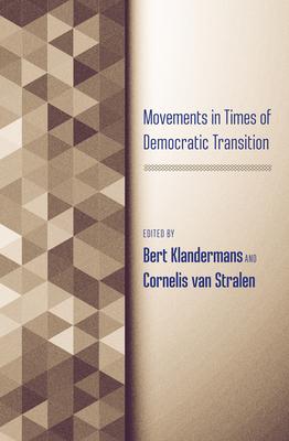 Movements in Times of Democratic Transition - Klandermans, Bert (Editor)