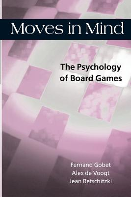 Moves in Mind: The Psychology of Board Games - Gobet, Fernand, and Retschitzki, Jean, and Voogt, Alex de