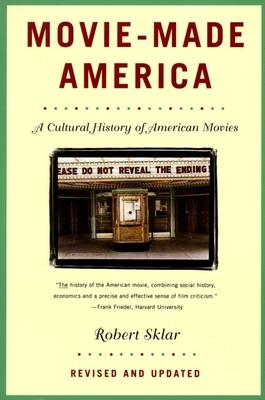 Movie-Made America: A Cultural History of American Movies - Sklar, Robert, Professor