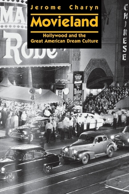 Movieland: Hollywood and the Great American Dream Culture - Charyn, Jerome