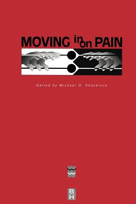 Moving in on Pain: Conference Proceedings - April 1995 - Shacklock, Michael