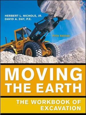 Moving the Earth: The Workbook of Excavation - Nichols, Herbert L, Jr., and Day, David H