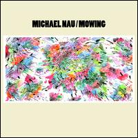 Mowing - Michael Nau