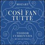 Mozart: Così Fan Tutte - Anna Kasyan (soprano); Christopher Maltman (bass); Kenneth Tarver (tenor); Konstantin Wolff (bass); Malena Ernman (soprano);...