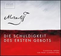 Mozart: Die Schuldigkeit des Ersten Gebots - Allan Clayton (tenor); Andrew Kennedy (tenor); Cora Burggraaf (mezzo-soprano); Sarah Fox (soprano); Sophie Bevan (soprano);...