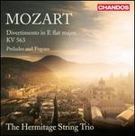 Mozart: Divertimento in E flat major, KV 563; Preludes and Fugues