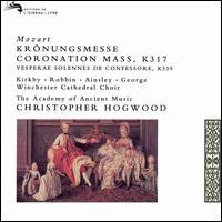 Mozart: Krönungsmesse, K 317; Vesperae solennes de confessore, K 339 - Alastair Ross (organ); Catherine Robbin (contralto); Emma Kirkby (soprano); John Mark Ainsley (tenor); Michael George (bass);...