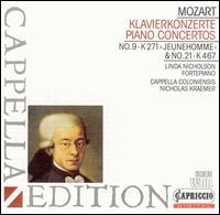 Mozart: Piano Concertos No. 9, K. 271 & No. 21, K. 467 - Linda Nicholson (fortepiano); Cappella Coloniensis; Nicholas Kraemer (conductor)