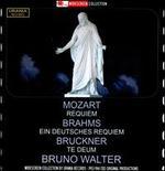 Mozart: Requiem; Brahms: Ein deutsche Requiem; Bruckner: Te Deum