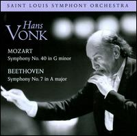 Mozart: Symphony No. 40 in G minor; Beethoven: Symphony No. 7 in A major - Saint Louis Symphony Orchestra; Hans Vonk (conductor)