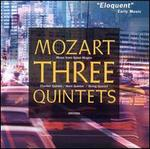 Mozart: Three Quintets